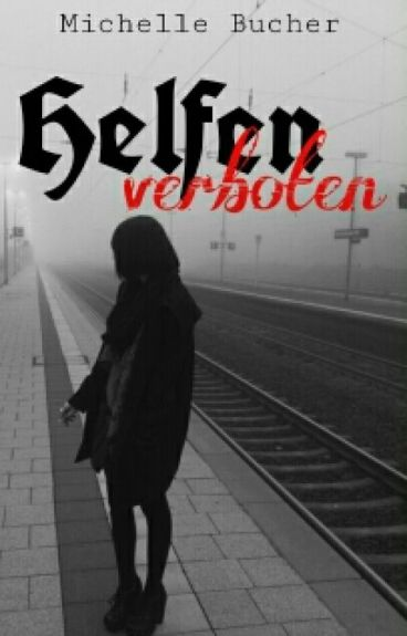 Helfen verboten (Band 1)||#Wattys2016