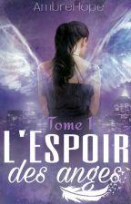 L'espoir des anges by AmbreHope