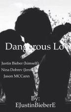 Dangerous Love - Jason McCann & Justin Bieber FF by Justinxieber
