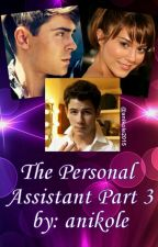 The Personal Assistant: Part 3 (A Nick Jonas FanFiction) by anikole