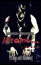 Mírame... (13 days until Halloween) by AlisonOropeza20