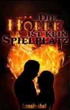 Die Hölle ist kein Spielplatz  by Piece_of_Truth