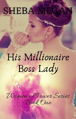 His Millionaire Boss Lady The Ceo Wattpad