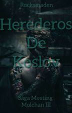 MEETING MOLCHAN +18 (#3: Herederos De Koslov) by RocksDeadMan