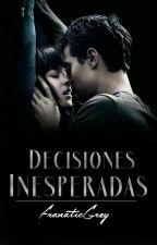 Decisiones inesperadas by FranaticGrey