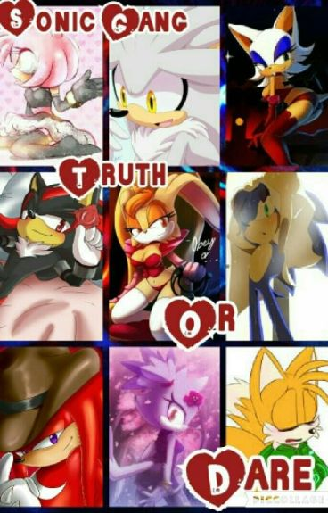 Sonic Gang : Truth or Dare