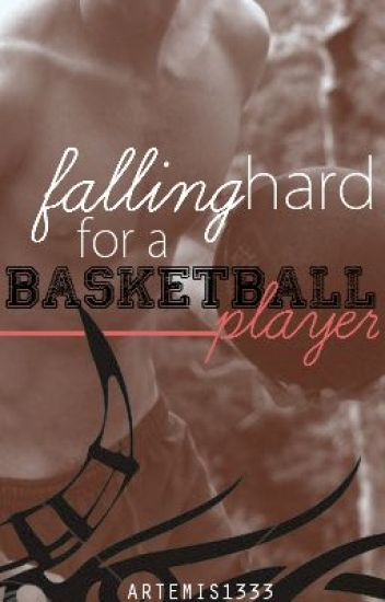 Falling Hard for a Basketball Player