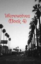 Werewolves (Book 4) by PawStones
