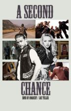 A Second Chance {SOA ● Jax Teller} (ON HIATUS) by SOAROCKS