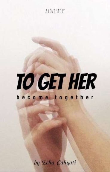 To Get Her