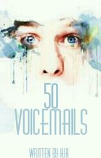 50 Voicemails [Phan Edition] by edgy_eden