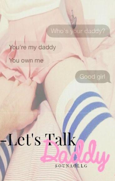 -Let's Talk, Daddy.|J.B|→(+18)(Editando)