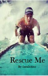 Rescue Me - Bondi Rescue Fanfic by SaraIndixo