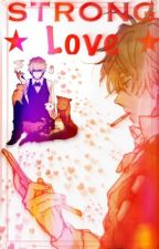 Shizuo x Reader 1 | Strong Love [COMPLETED] by DementedThings