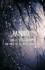 Raindrops by live_for_rock13