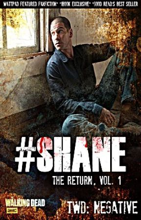 The Return of Shane Vol 1: The Walking Dead  #fanficfriday #differentworld by TWDNegative