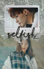Selfish » GOT7 by --BOSS--