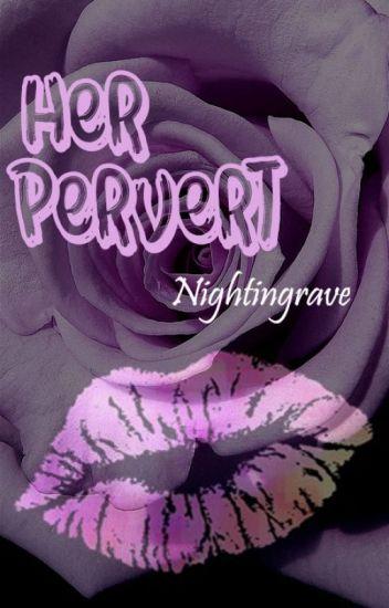 Her Pervert (Sequel)