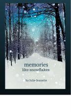 memories, like snowflakes by Julie-Jeanette