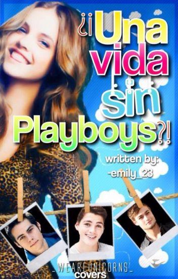 ¡¿Una Vida Sin Playboys?!#2