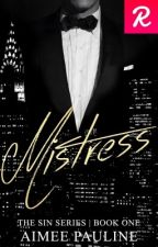 Mistress -Book 1 Of The Sin Series by Aimee21x
