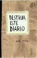 Destrua Esse Diário by Reeh_1604