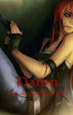 Damn : A Zombie Apocalypse Story by Destiny_Caos