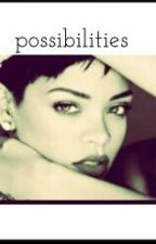 Possibilities(BWWM) by petty_tease