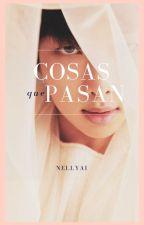Cosas que Pasan. 【RM & Tú】 by NellyAi