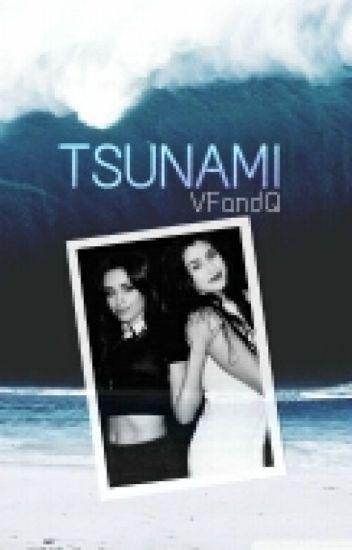 Tsunami {Camren}