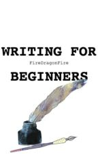 Writing for Beginners by FireDragonFire