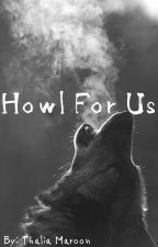 Howl For Us by Dwills23