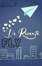 De Repente FLY •Em revisão• by HeCastagnoli