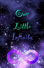 Our Little Infinity by TheShyWriter123