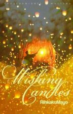 Wishing Candles (SLOW UPDATE) by RinkakuMayo