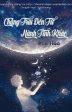 (Truyện ngắn) Chàng trai đến từ hành tinh khác - Phù Hoa by TraHuong00
