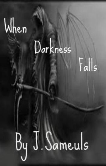 When Darkness Falls...