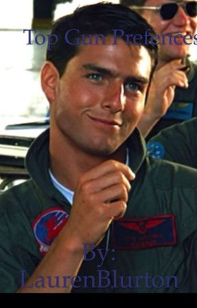 Top Gun Preferences by LaurenBlurton