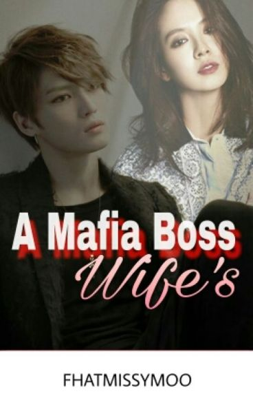 A Mafia Boss Wife's (COMPLETED)
