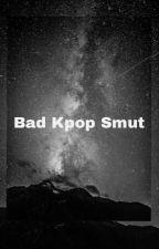 Bad Kpop Smut by TotalGalaxy