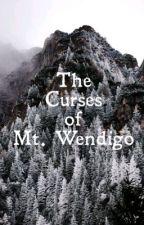 The Curses of Mt. Wendigo by C_Dragon