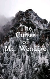 The Curses of Mt. Wendigo by C_Dragon