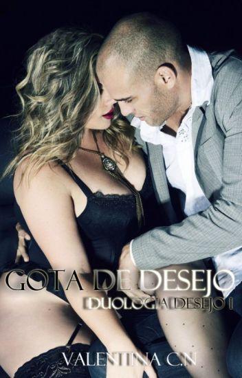 Gota de Desejo - Duologia Desejo I