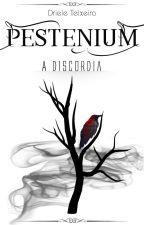 Pestenium - A discórdia (Completo) by DrieleTeixeira
