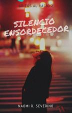 Silencio Ensordecedor (GAV #2) by WritesOfSoul