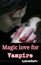 Magic Love For Vampires by ShabillaPtr