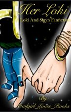 Her Loki: A Loki and Sigyn Fanfiction. by Owlgirl_Loves_Books