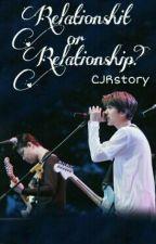 RELATIONSHIT or RELATIONSHIP? by iamjingga
