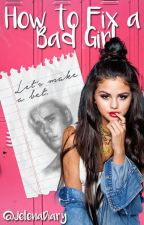 How to Fix a Bad Girl |J.B| by JelenaDiary