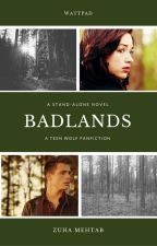 Badlands [#Wattys2017] by zuhamehtab
